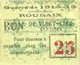 Banknotes Roubaix (59). Billet. 25 cmes, armoiries (5 mm), var. avec texte pour denrées...), grandes lettres