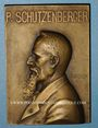 Coins Alsace. Mulhouse. Paul Schutzenberger (1829-97). (1916). Plaquette br. 49,6x70 mm, gravée G. Urbain