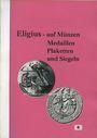 Second hand books Ehrend H. - Eligius auf Münzen Medaillen, Plaketten und Siegeln