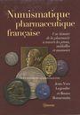 Second hand books Legendre J.-Y. / Bonnemain B., Numismatique pharmaceutique française. 2008